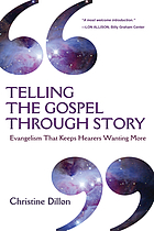 Telling the gospel through story : evangelism that keeps hearers wanting more