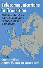 Telecommunications in transition : policies, services, and technologies in the European Community