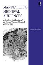 Mandeville's medieval audiences : a study on the reception of the book of Sir John Mandeville (1371-1550)
