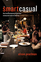 Smart casual : the transformation of gourmet restaurant style in America