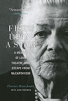 Fists upon a star : a memoir of love, theatre, and escape from McCarthyism