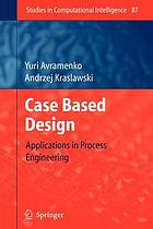 Case based design : applications in process engineering