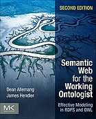 Semantic web for the working ontologist : effective modeling in RDFS and OWL, second edition