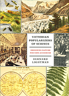 Victorian popularizers of science : designing nature for new audiences