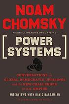 Power systems : conversations on global democratic uprisings and the new challenges to U.S. empire