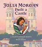 Julia Morgan built a castle