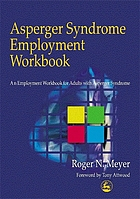 Asperger syndrome employment workbook : an employment workbook for adults with Asperger syndrome