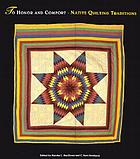 To honor and comfort : native quilting traditions
