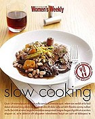 Slow cooking : in the slow cooker, on the stove top, in the oven