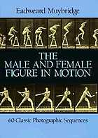 The male and female figure in motion : 60 classic photographic sequences