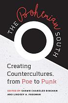 The bohemian South : creating countercultures, from Poe to punk