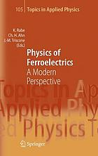 Physics of ferroelectrics : a modern perspective