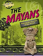 The Mayans : Dig Up the Secrets of the Dead