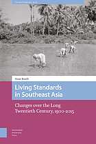 LIVING STANDARDS IN SOUTHEAST ASIA : changes over the long twentieth century, 1900-2015.