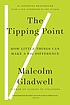 The tipping point : how little things can make... by Malcolm Gladwell