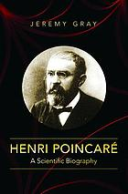 Henri Poincaré : a scientific biography