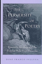 The perversity of poetry : romantic ideology and the popular male poet of genius