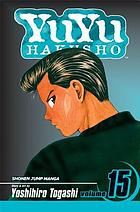 YuYu Hakusho. Vol. 15, Standoff at the eleventh hour!!