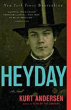 Heyday : a novel.