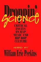 Droppin' science : critical essays on rap music and hip hop culture