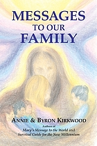 Messages to our family : from the brotherhood, Mother Mary, and Jesus