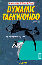 Dynamic taekwondo : a martial art & Olympic sport