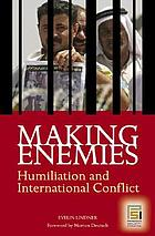 Making enemies : humiliation and international conflict