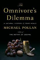 The omnivore's dilemma : a natural history of four meals