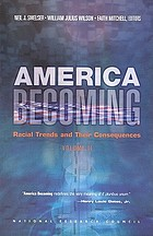 America becoming : racial trends and their consequences