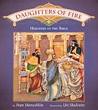 Daughters of fire : heroines of the Bible