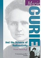 Marie Curie and the science of radioactivity