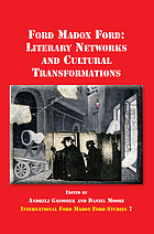 Ford Madox Ford : literary networks and cultural transformations