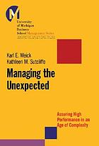 Managing the unexpected : assuring high performance in an age of complexity
