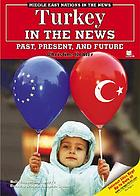Turkey in the news : past, present, and future