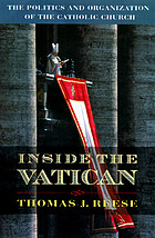 Inside the Vatican : the politics and organization of the Catholic Church