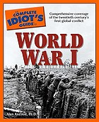 The complete idiot's guide to World War I.