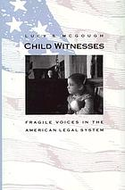 Child witnesses : fragile voices in the American legal system