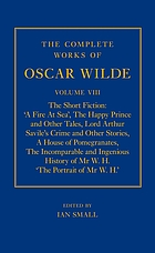 The Complete Works of Oscar Wilde. Volume VIII, The short fiction