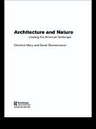 Architecture and nature : creating the American landscape