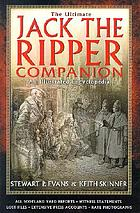 The ultimate Jack the Ripper companion : an illustrated encyclopedia