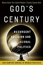 God's century : resurgent religion and global politics