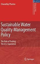 Sustainable water quality management policy : the role of trading : the U.S. experience