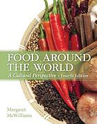 Food around the world : a cultural perspective