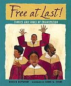 Free at last! : stories and songs of Emancipation
