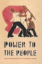 Power to the people : early Soviet propaganda posters in The Israel Museum, Jerusalem
