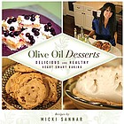 Olive oil desserts : delicious and healthy heart smart baking