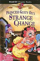 Princess Gusty Ox's strange change