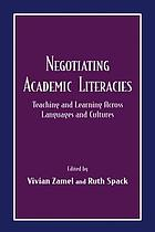 Negotiating academic literacies : teaching and learning across languages and cultures