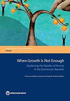 When growth is not enough : explaining the rigidity of poverty in the Dominican Republic