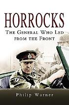 Horrocks : the general who led from the front